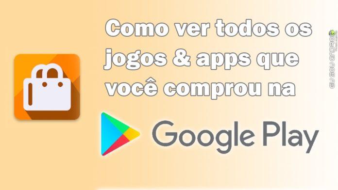 Saiba Como Ver Quais Aplicativos Você Comprou Na Google Play capa 1