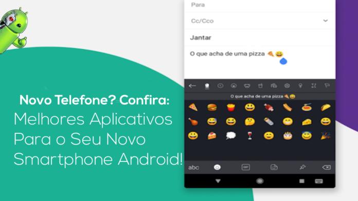 Os Melhores Aplicativos Para o Seu Novo Smartphone Android