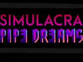 SIMULACRA: Pipe Dreams Disponível para Android