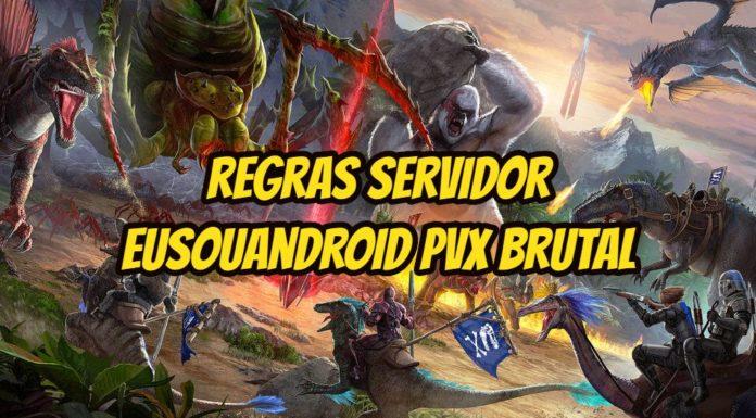 regras servidor eusouandroid pvx brutal-compressed