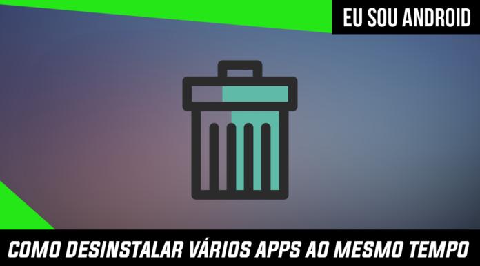 Como desinstalar vários apps ao mesmo tempo