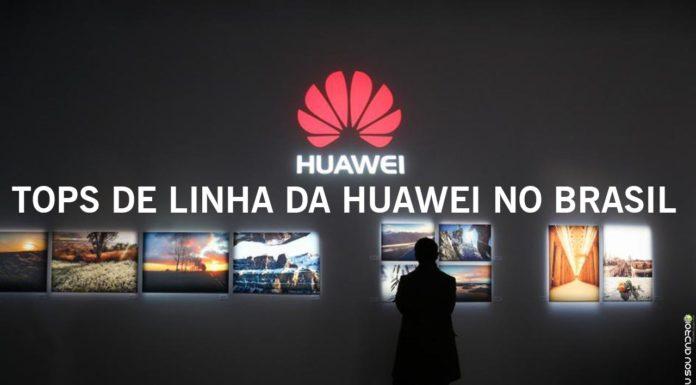 Huawei Vai Trazer Aparelhos Top de Linha para o Brasil CAPA