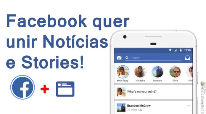 Facebook Quer Combinar Feed de Notícias com Stories capa