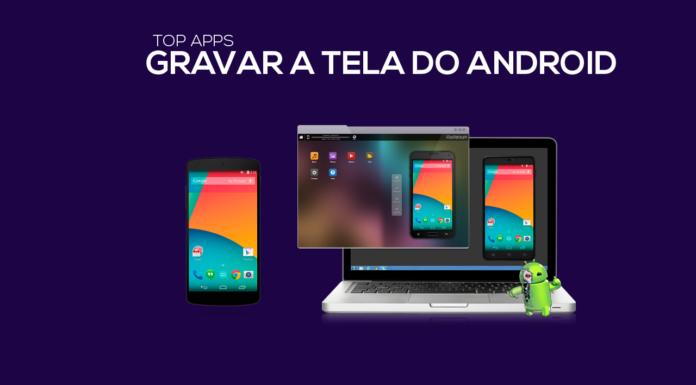 5 Aplicativos para Gravar a tela do Android 2019