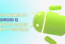 Google Anuncia Nome do Android Q e Mudança Para Nomes de Próximas Versões CAPA