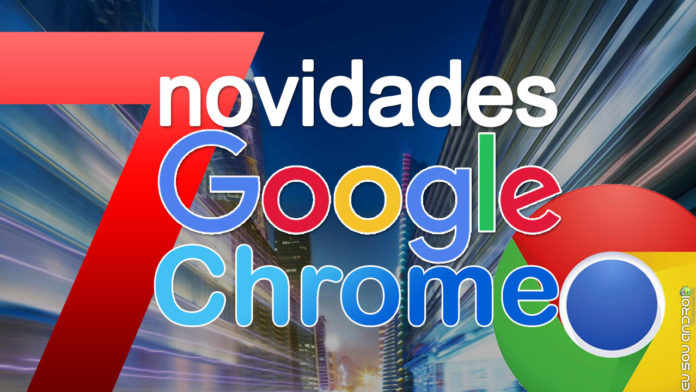 7 Novidades Que Estão Chegando ao Google Chrome Que Você Precisa Conhecer capa