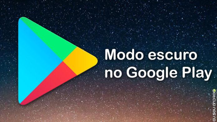 Google Play Vai Ter Modo Escuro no Android 10! Veja Como Ela Ficará! capa