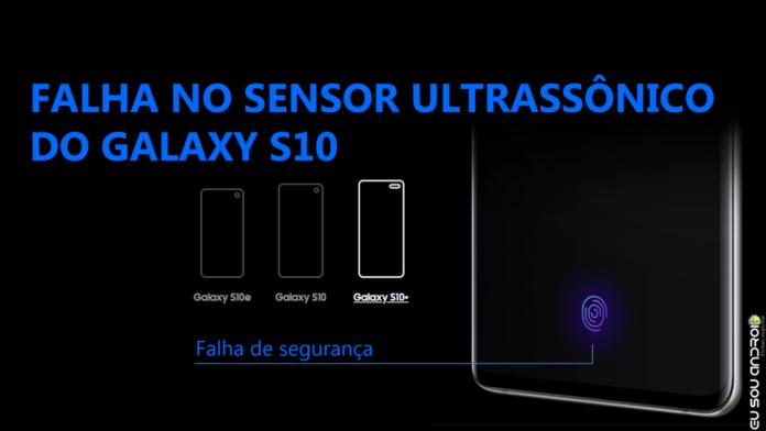 Seguro Nem Tanto! Sensor de Impressões Digitais do Galaxy S10 Foi Enganado Por Uma Película na Tela! CAPA