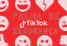 Falha de segurança no TikTok permitia invasão e controle de celulares capa