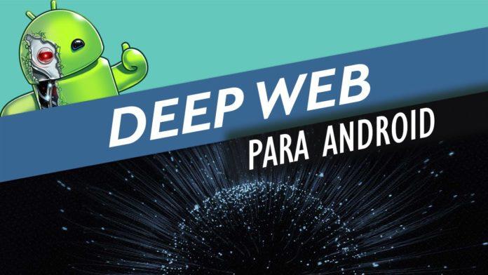 Melhores navegadores para entrar na Deep Web pelo Android 2020