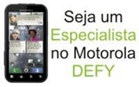 Especialista Motorola DEFY.